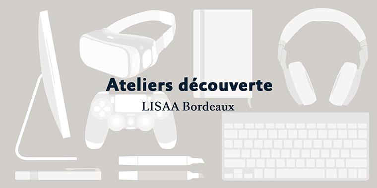 Ateliers découverte LISAA Bordeaux