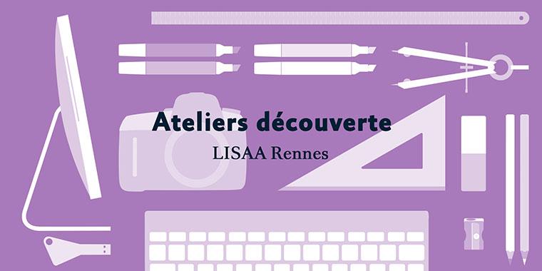 Ateliers découverte LISAA Rennes