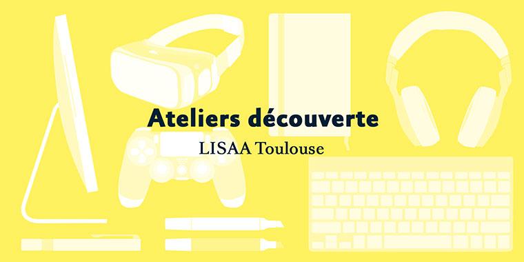Ateliers découverte LISAA Toulouse