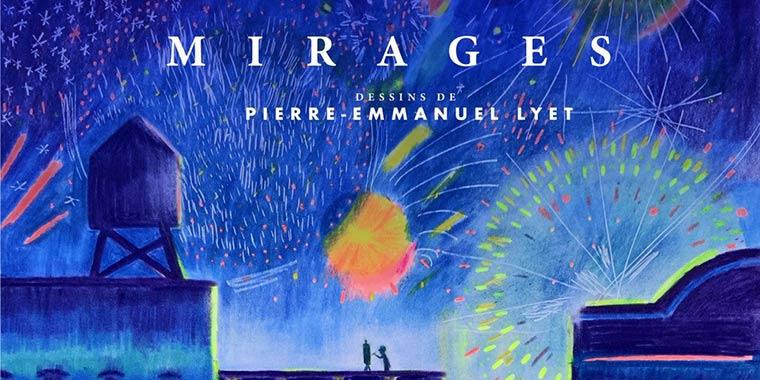 Pierre-Emmanuel Lyet, Mirages, Slow Galerie